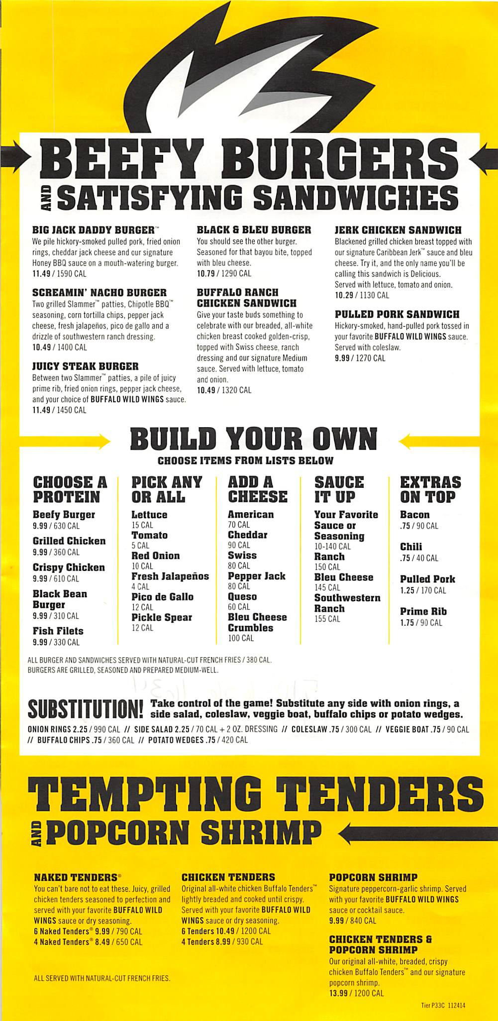 BUFFALO WILD WINGS – Treat yourself to the great flavors that are known around the world from the famous franchise. COOKING INDOORS OR OUT – Make amazingly tender and flavorful meals using the BBQ, Grill, Oven or Crock-Pot.